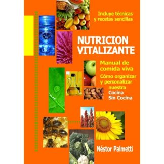 NUTRICION VITALIZANTE (CON RECETARIO, 480PAG) NESTOR PALMETTI PRAMA